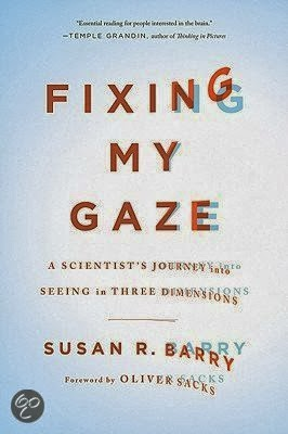 Book review: Fixing My Gaze by Susan Barry