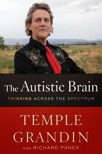 Book Review: 'The Autistic Brain, thinking across the spectrum' by Temple Grandin